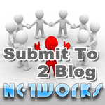 Submit To 2 Blog Networks